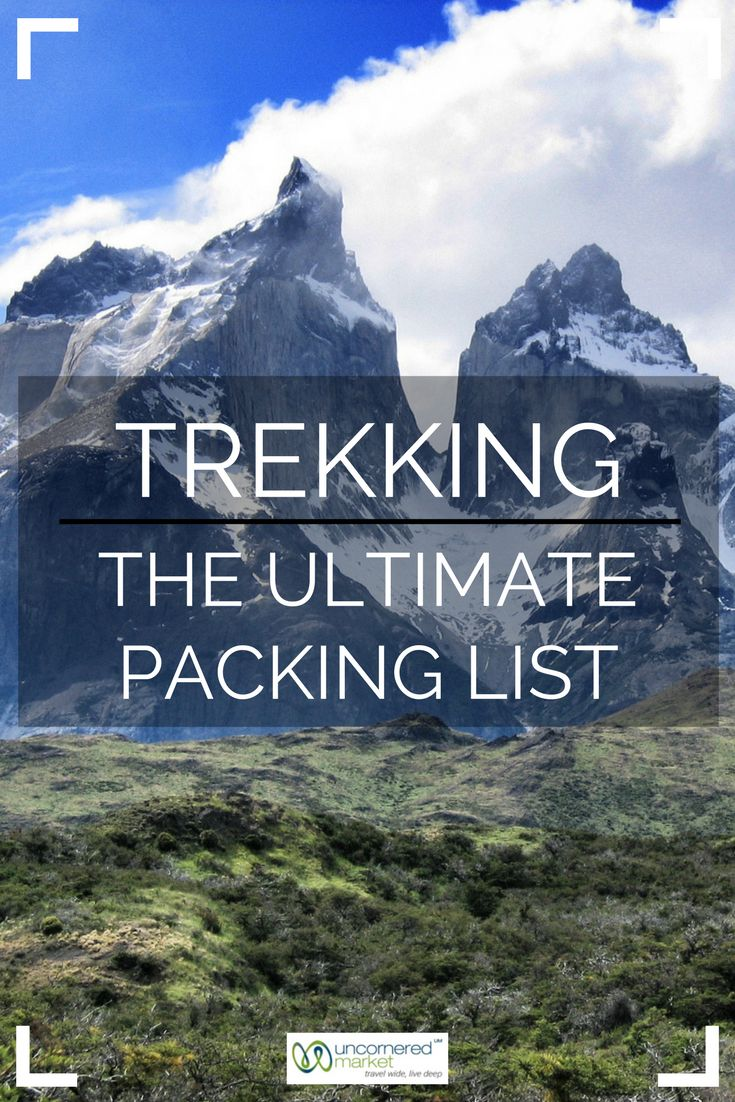 How to Pack for a Trek: The Ultimate Trekking Packing List. Backpacks and bags, gear and electronics, and clothing and shoe essentials. Practical tips for your trip. | Uncornered Market Travel Blog: Travel Wide, Live Deep