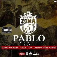 Zona 5 - Pablo (Remix) (feat. Mauro Pastrana x Cellz x CFK x Kelson Most Wanted).Mp3.2017