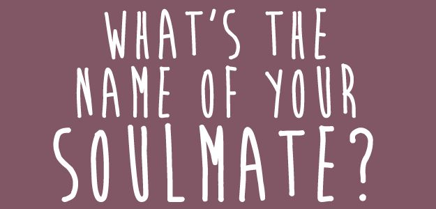 Quiz: What's The Name Of Your Soulmate?