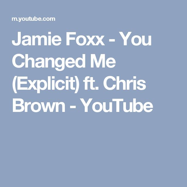 Jamie Foxx - You Changed Me (Explicit) ft. Chris Brown - YouTube