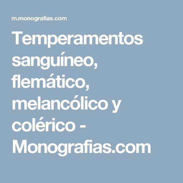 Temperamentos sanguíneo, flemático, melancólico y colérico - Monografias.com