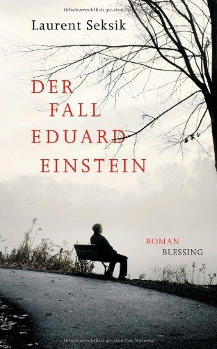 Der Fall Eduard Einstein: Roman von Laurent Seksik http://www.amazon.de/dp/3896675206/ref=cm_sw_r_pi_dp_hIThvb1745C92