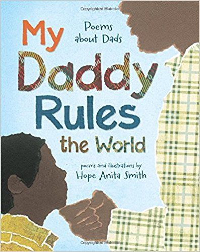 My Daddy Rules the World: Poems about Dads: Hope Anita Smith: 9780805091892: Amazon.com: Books