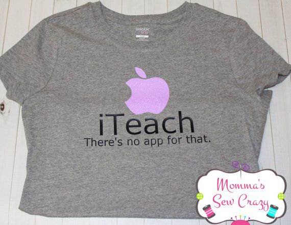 iTeach There's No App for that Tshirt Teacher Appreciate End of year gift