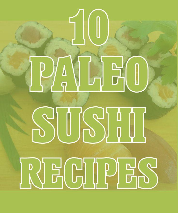 Paleo Sushi Recipes, Paleo diet recipes and Paleo weight loss tips. Best Paleo Recipes from the Web - Paleo Zone Recipes.