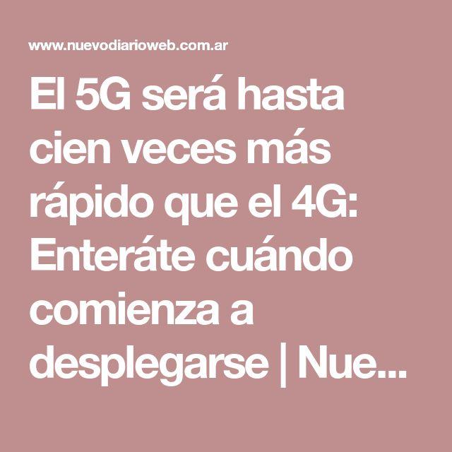 El 5G será hasta cien veces más rápido que el 4G: Enteráte cuándo comienza a desplegarse   Nuevo Diario