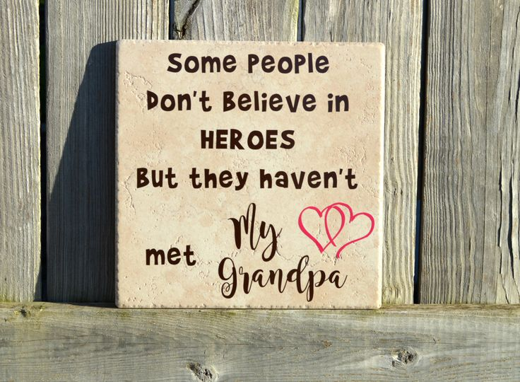 Gift for Grandpa, Some people don't believe in heroes but they haven't met my Grandpa, Grandpa Gift, Hero gift by LettersbyLaurie on Etsy