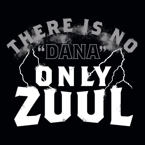 There is No Dana Only Zuul Ghostbusters T-Shirt