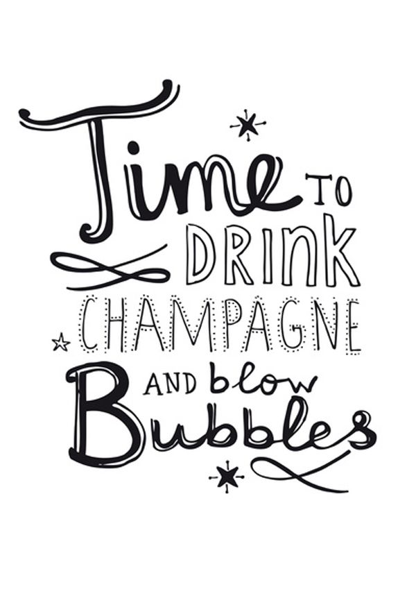 Time to drink champagne and blow bubbles
