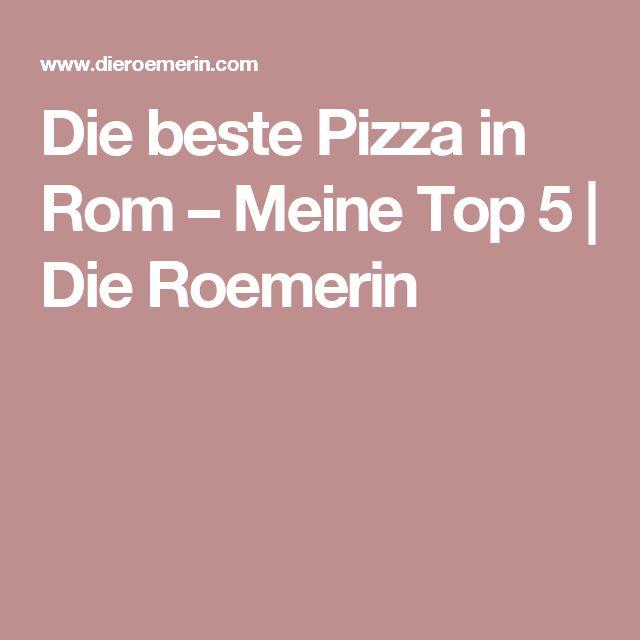 Die beste Pizza in Rom – Meine Top 5 | Die Roemerin