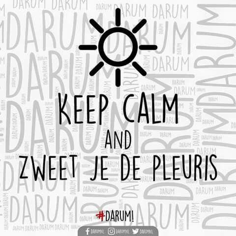 Keep calm and zweet je de pkeuris
