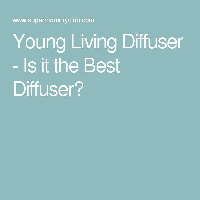 Young Living Diffuser - Is it the Best Diffuser?