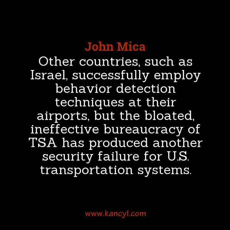 """""""Other countries, such as Israel, successfully employ behavior detection techniques at their airports, but the bloated, ineffective bureaucracy of TSA has produced another security failure for U.S. transportation systems."""", John Mica"""