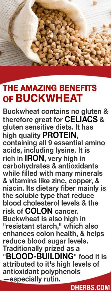 "Buckwheat is great for celiacs & gluten sensitive diets. It has high quality protein, containing all 9 essential amino acids. It is rich in iron, high in carbs & antioxidants with many minerals & vitamins like zinc & copper. Its soluble fiber reduces blood cholesterol levels & the risk of colon cancer. High in ""resistant starch,"" which enhances colon health & helps reduce blood sugar levels. Prized as a ""blood-building"" food attributed to it's high levels of antioxidant polyphenols. #dherbs"