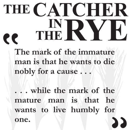 A little Holden Caulfield wisdom...