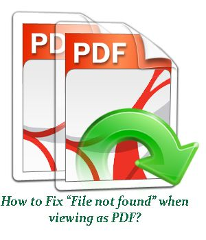 """Sometimes you may get an error called """"File not found"""" when viewing as PDF. Learn how to fix this error using PDF File Repair Tool."""