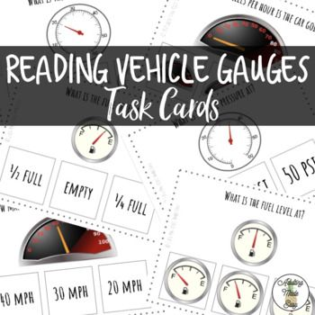 58 Reading Vehicle Gauges - Task Cards (29 picture to picture, 29 word to picture) with Fuel Gauges, Tire Pressure Gauge, and Speedometer. Age appropriate life skills task bin activity for secondary special education students! Ideas for use: Print, laminate, cut for