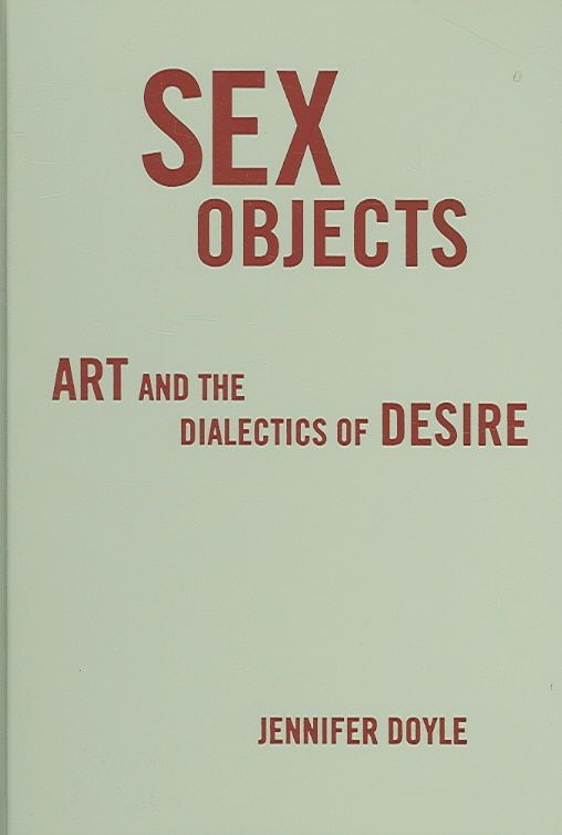 Art desire dialectics object sex