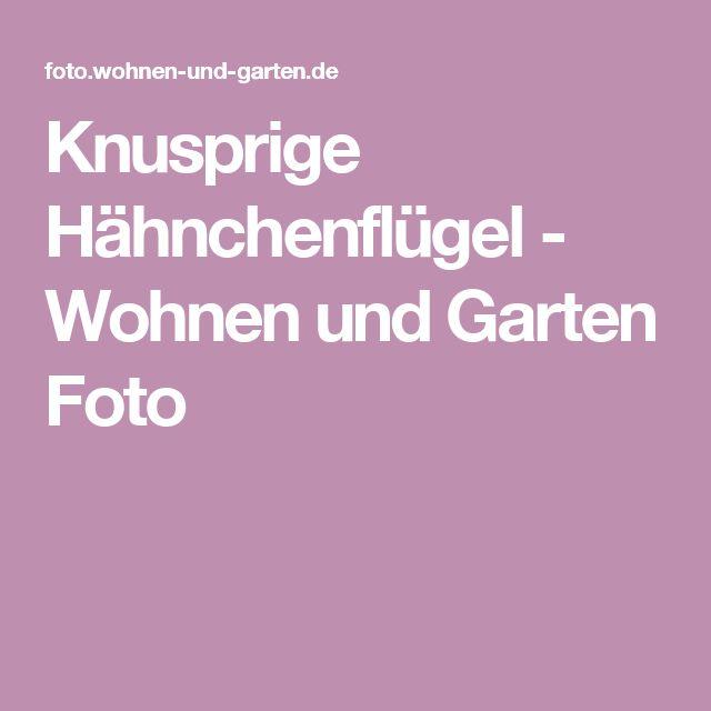 Knusprige Hähnchenflügel - Wohnen und Garten Foto