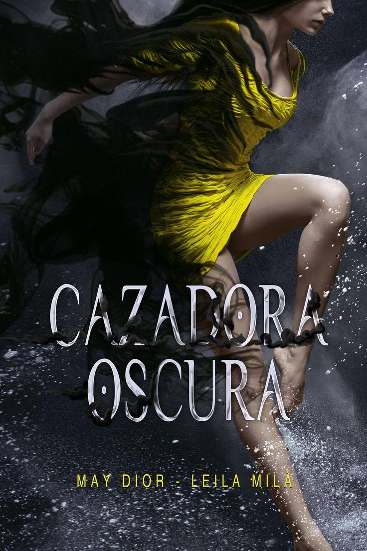Cazadora Oscura de May Dior & Leila Milà. Saga Hunters - libro 3 #acción #literatura #novelas #diseñoeditorial