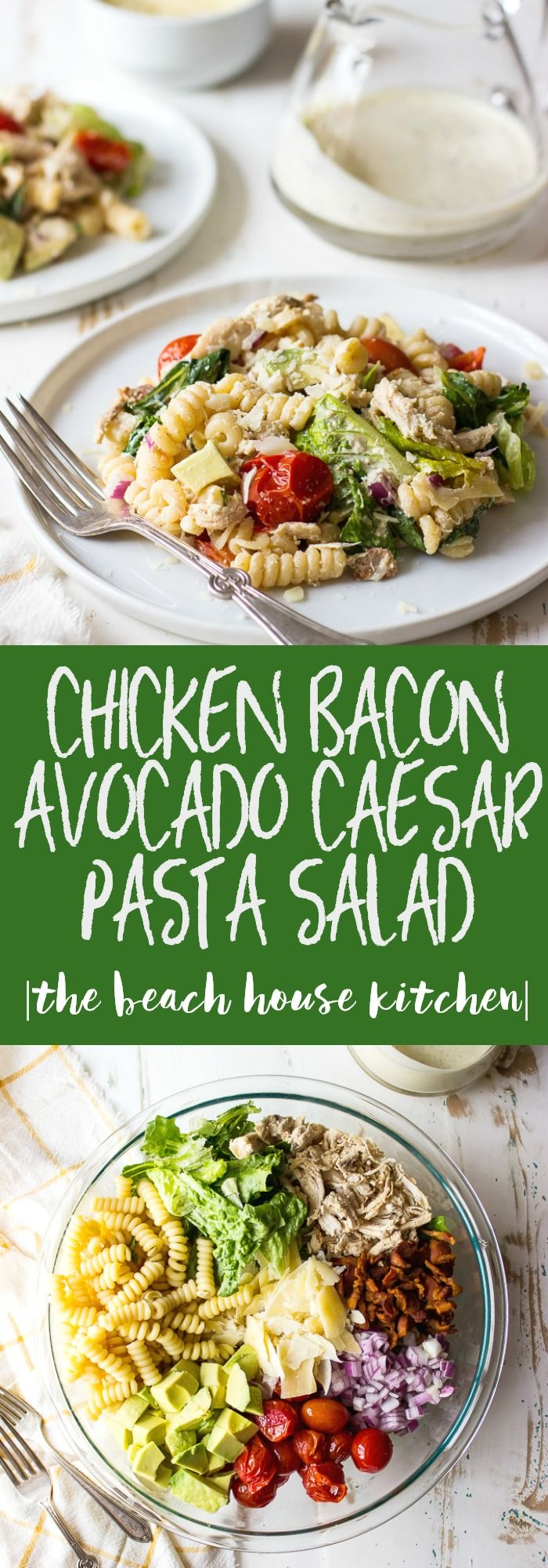 Caesar salad dressing recipe: Chicken-Bacon-Avocado-Caesar-Pasta-Salad