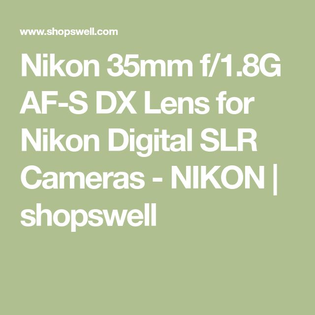 Nikon 35mm f/1.8G AF-S DX Lens for Nikon Digital SLR Cameras - NIKON | shopswell