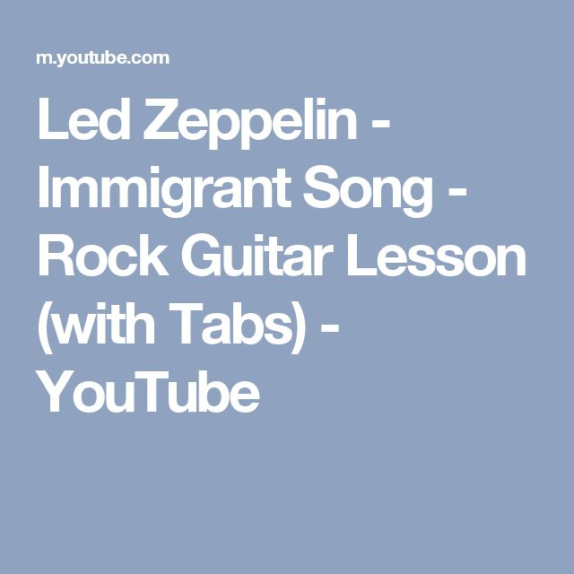 Led Zeppelin - Immigrant Song - Rock Guitar Lesson (with Tabs) - YouTube