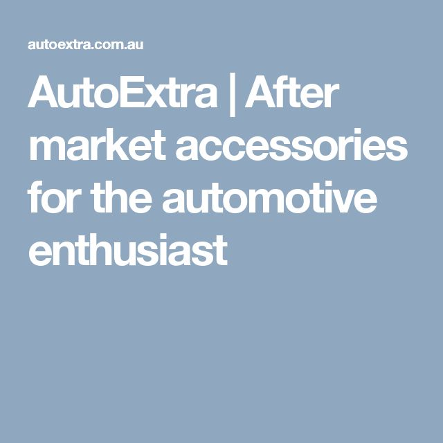 AutoExtra | After market accessories for the automotive enthusiast
