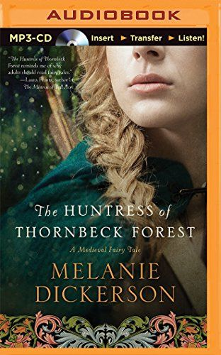 The Huntress of Thornbeck Forest (A Medieval Fairy Tale Romance):   <p><b><i>Swan Lake</i> meets Robin Hood when the beautiful daughter of a wealthy merchant by day becomes the region's most notorious poacher by night, and falls in love with the forester.</b></p><p>Jorgen is the forester for the wealthy margrave, and must find and capture the poacher who has been killing and stealing the margrave's game. When he meets the lovely and refined Odette at the festival and shares a connectio...