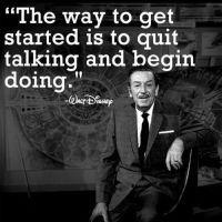 De manier om te starten is te stoppen met praten en te beginnen met doen