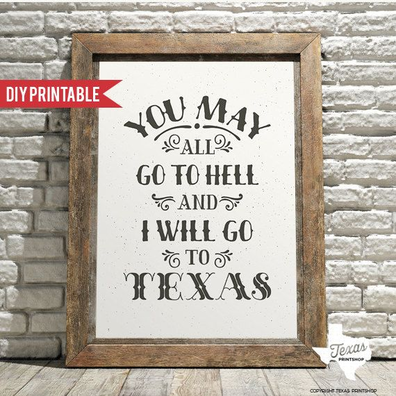I Will Go To Texas Davy Crockett Quote DIY by TexasPrintShop #texas #type #