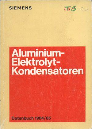 Siemens. Aluminium-Elektrolyt-Kondensatoren. Datenbuch 1984/85, Siemens AG, b. r. wyd., http://www.antykwariat.nepo.pl/siemens-aluminiumelektrolytkondensatoren-datenbuch-198485-p-13312.html