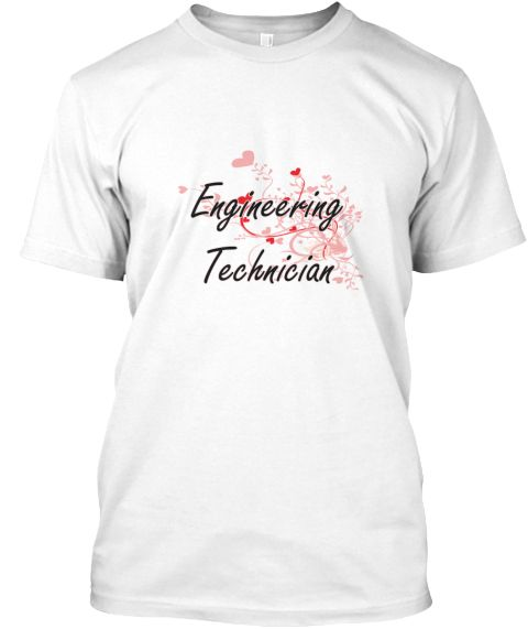 Engineering Technician Heart Design White T-Shirt Front - This is the perfect gift for someone who loves Engineering Technician. Thank you for visiting my page (Related terms: Professional jobs,job Engineering Technician,Engineering Technician,engineering technicians,geotechn ...)