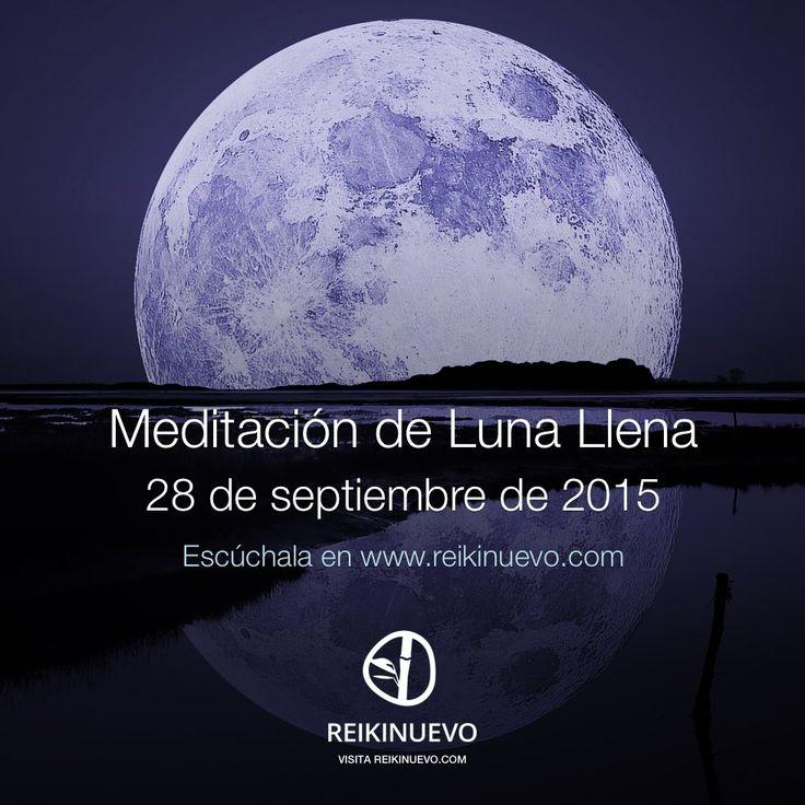 Hoy es 28 de septiembre, hoy tenemos Meditación de Luna Llena. Escúchala en: http://reikinuevo.com/meditacion-luna-llena-abrir-corazon/ ¡Súmate a la red de luz!
