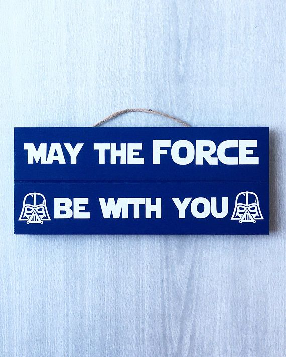 May the Force be with you / Star Wars Decor / Star Wars Sign / Darth Vader Sign / Star Wars Fan / Star Wars Gift / Kids Star Wars Room / Star Wars Lover / Star Wars Quote / Star wars Nursery / Star Wars Room Decor / Boys Room Decor  SIGN DETAILS  5 by 12 Pallet Sign, Painted, Vinyled and Sealed with a Clear Gloss Latex. Sign comes ready for immediate displaying with twine attached to the back.  **Signs are intended for indoor use only**  ...