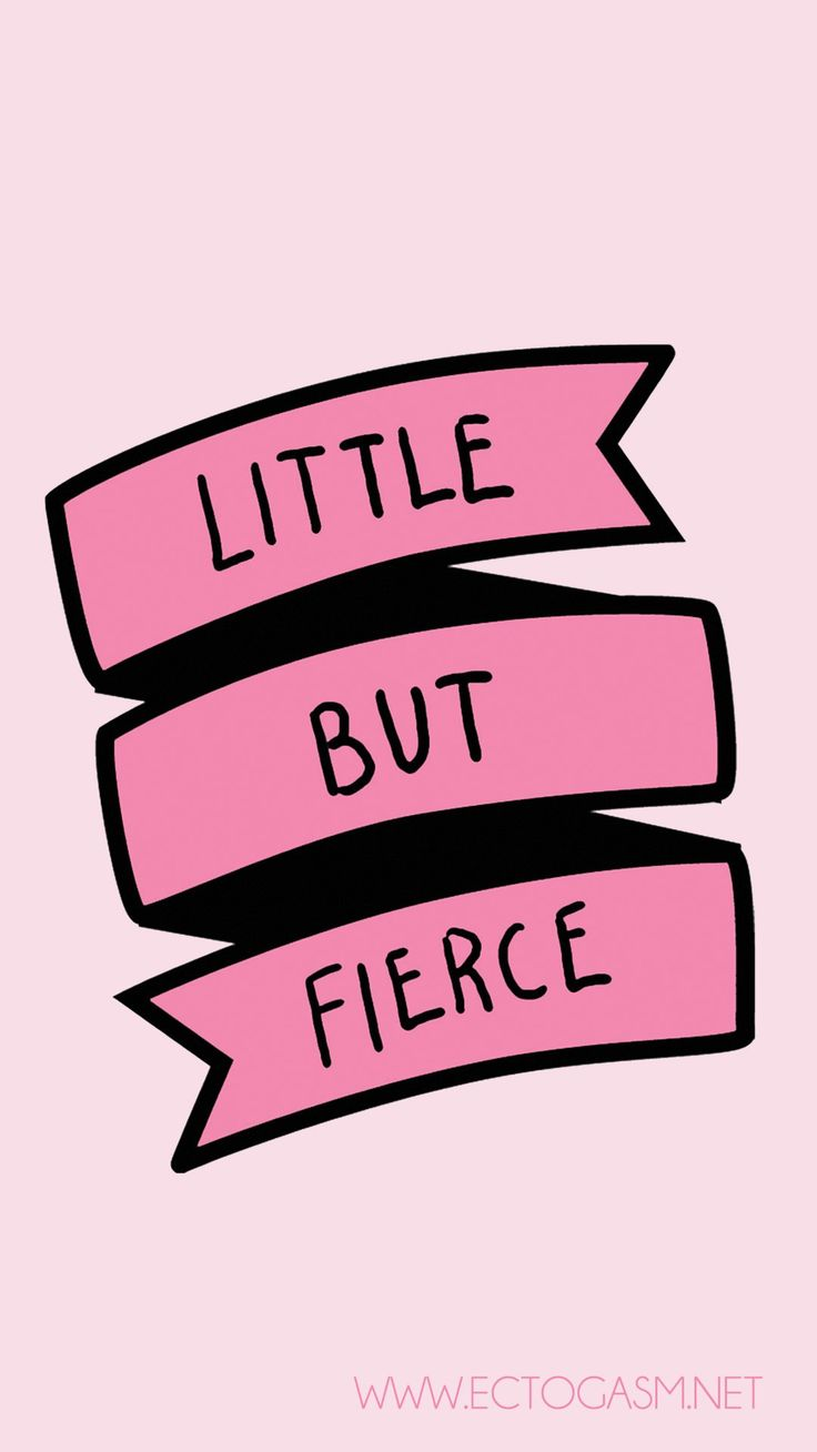 "A free digital download of a phone wallpaper in pink with the quote, ""Little But Fierce"", for women"