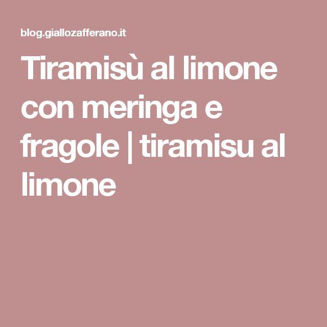 Tiramisù al limone con meringa e fragole | tiramisu al limone