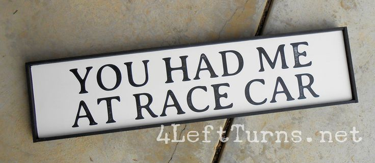 You had me at race car wood sign with trim. 4LeftTurns.net #racing #homedecor