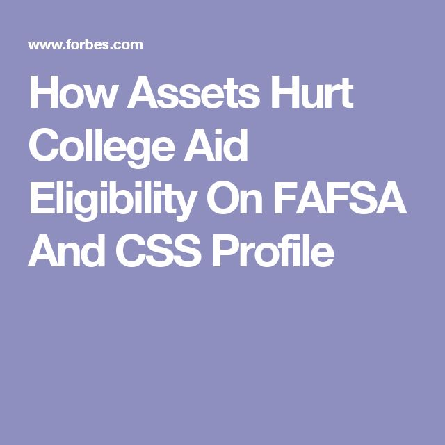 How Assets Hurt College Aid Eligibility On FAFSA And CSS Profile