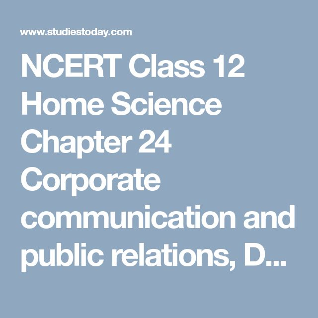 NCERT Class 12 Home Science Chapter 24 Corporate communication and public relations, Download NCERT Home Science books for classes 1 2 3 4 5 6 7 8 9 10 11 12