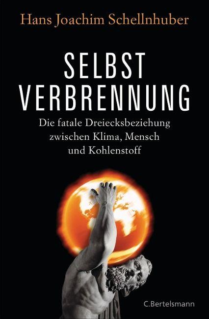 Selbstverbrennung - Hans Joachim Schellnhuber