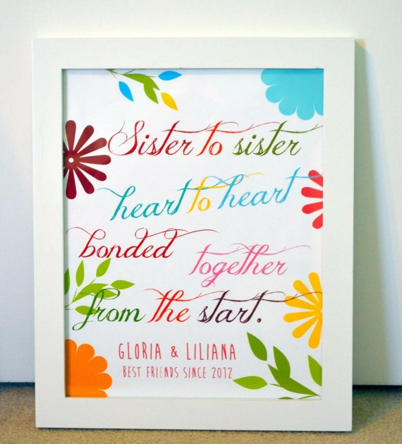 Sister to sister, heart to heart, bonded together from the start.  Cute gift for sister or best friend!!