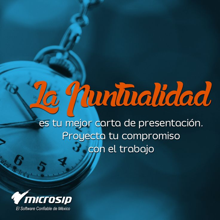 La puntualidad es tu mejor carta de presentación. Proyecta tu compromiso con el trabajo.