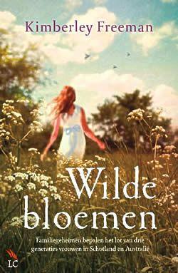 """Boek """"Wilde bloemen"""" van Kimberley Freeman   ISBN: 9789032513283, verschenen: 2013, aantal paginas: 384 #KimberleyFreeman #roman #WildeBloemen - Het geluk van Beattie lijkt compleet, maar ze had moeten weten dat sprookjes niet bestaan. Emma's droom spat uiteen als er een einde haar carrière als prima ballerina komt..."""