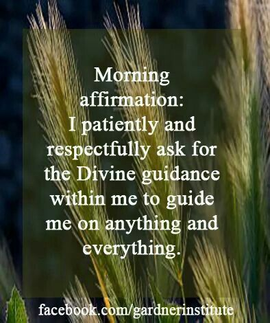 I patiently and respectfully ask for the Divine guidance within me to guide me on anything and everything.