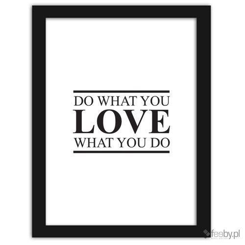 Do what you love, Plakaty w ramie