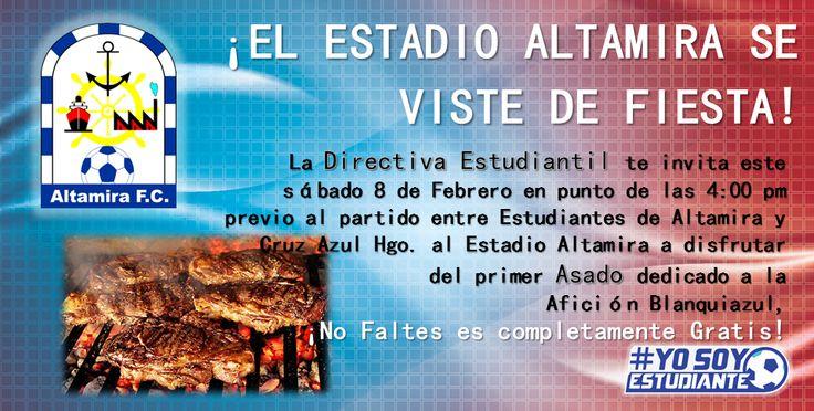La Directiva Estudiantil te invita este sábado 8 de Febrero en punto de las 4:00 pm previo al partido entre Estudiantes de Altamira y Cruz Azul Hgo. al Estadio Altamira a disfrutar del primer Asado dedicado a la Afición Blanquiazul,  ¡No Faltes es completamente Gratis!
