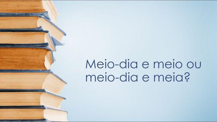 Dicas de Português: Meio-dia e meia ou Meio-dia e meio? #dicasdeportuguês