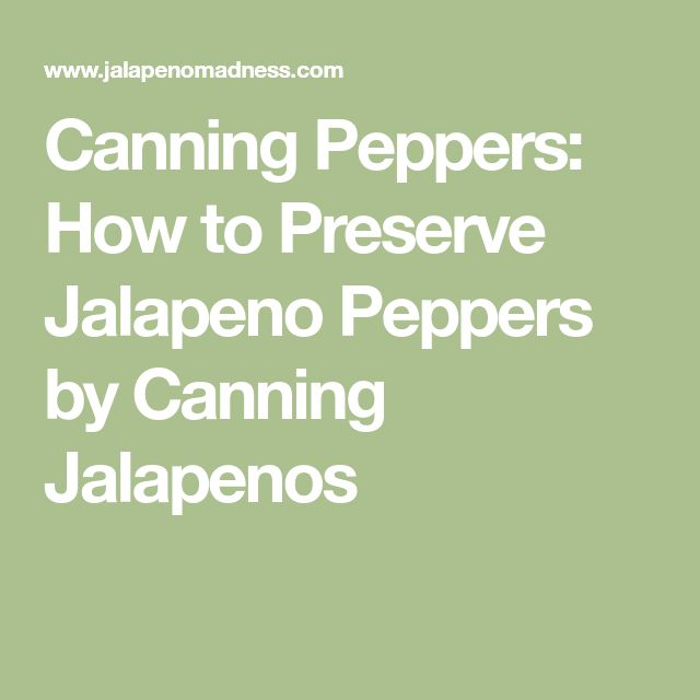 Canning Peppers: How to Preserve Jalapeno Peppers by Canning Jalapenos