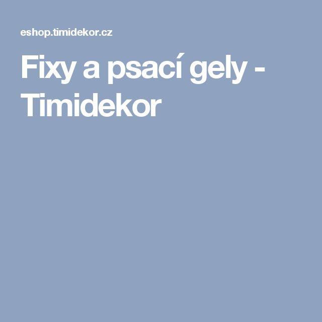 Fixy a psací gely - Timidekor